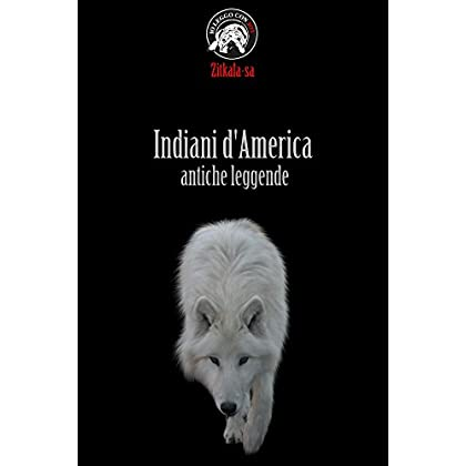 Indiani D'america - Antiche Leggende