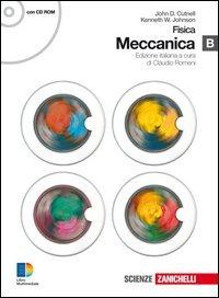 Fisica. Meccanica B. Con espansione online. Per le Scuole superiori