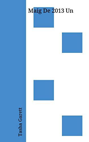 Maig De 2013 Un (Catalan Edition) por Tasha Garett