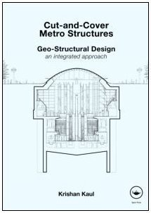 Cut-and-Cover Metro Structures: Geo-Structural Design: An Integrated Approach