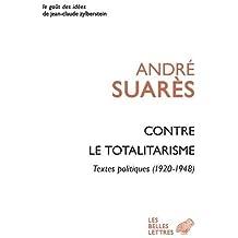Contre le totalitarisme: Textes politiques (1920-1948)