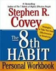 (The 8th Habit Personal Workbook: Strategies to Take You from Effectiveness to Greatness) By Dr Stephen R Covey (Author) Paperback on (Sep , 2006)