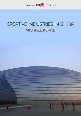[(Creative Industries in China : Art, Design and Media)] [By (author) Michael Keane] published on (May, 2013)