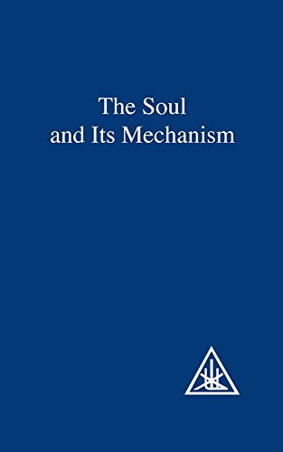 The Soul and Its Mechanism by Alice A. Bailey (1973-03-27)