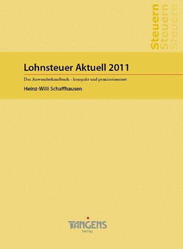 Lohnsteuer Aktuell 2011 / Das Anwenderhandbuch kompakt und praxisorientiert
