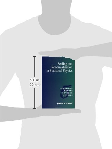 Scaling and Renormalization in Statistical Physics Paperback (Cambridge Lecture Notes in Physics)