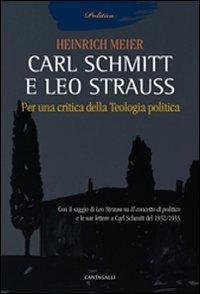 Carl Schmitt e Leo Strauss. Per una critica della teologia politica