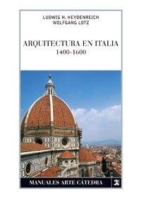 Arquitectura en Italia, 1400-1600 (Manuales Arte Cátedra) por Ludwig H. Heydenreich
