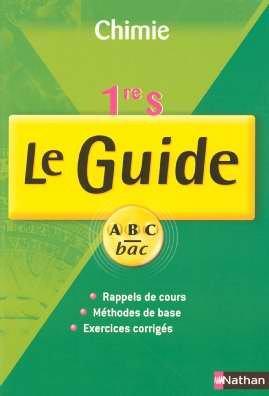 Chimie 1e S : Le Guide programme 2001