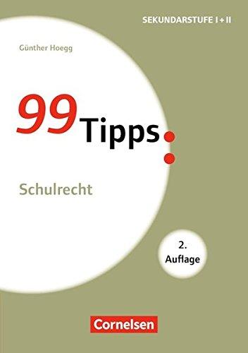99 Tipps - Praxis-Ratgeber Schule für die Sekundarstufe I und II: Schulrecht: Buch