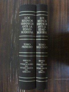 LOS REINOS HISPANICOS ANTE LA EDAD MODERNA. 2 TOMOS