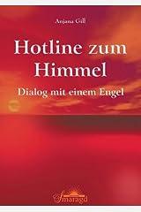 Hotline zum Himmel: Dialog mit einem Engel Gebundene Ausgabe