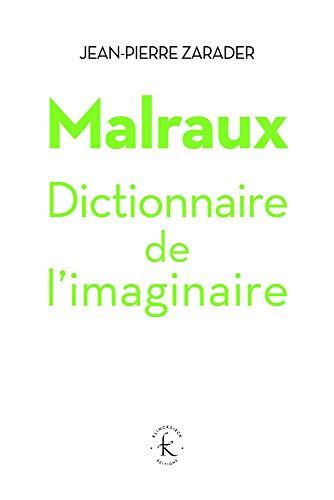 Malraux. Dictionnaire de l'imaginaire