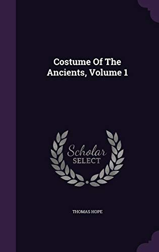Costume Of The Ancients, Volume 1