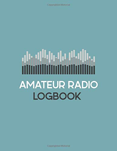 Amateur Radio Logbook: Radio-Wave Frequency & Power Test Logbook; Logbook for Ham Radio Operators; Amateur Ham Radio Station Log Book; Ham Radio ... Notebook; Callsign Signal Wave Testing Log