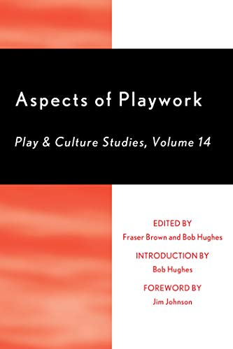 Aspects of Playwork: Play and Culture Studies (Play and Cultural Studies)