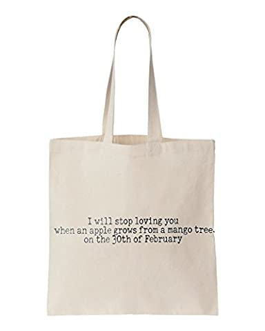 I will stop loving you when an apple grows from a mango tree on the 30th of February printed Tote bag