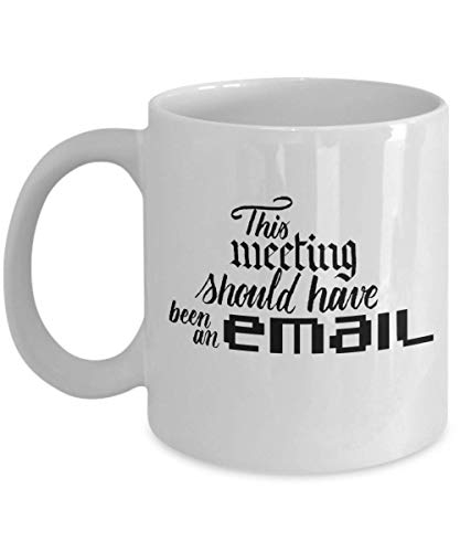 HAVE BEEN AN EMAIL Coffee Mug, Funny, Cup, Tea, Gift For Christmas, Father's day, Xmas, Dad, Anniversary, Mother's day, Papa, Hear ()