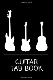 Guitar Tab Book: Guitar Tabliture Book Blank - Music Journal for Guitar Tabs and Music Notes - 120 Pages