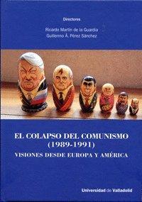 COLAPSO DEL COMUNISMO, EL. (1989-1991). VISIONES DESDE EUROPA Y AMÉRICA