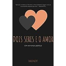 Dois Seres e o Amor (Portuguese Edition)