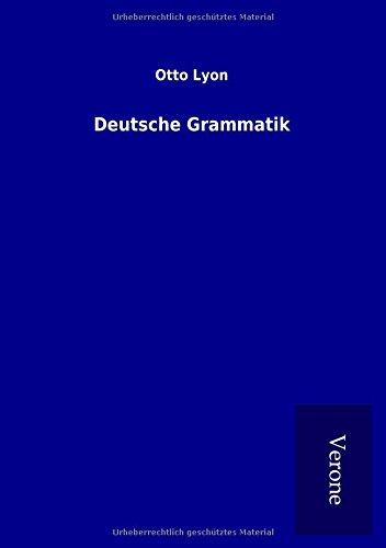 Deutsche Grammatik par Otto Lyon