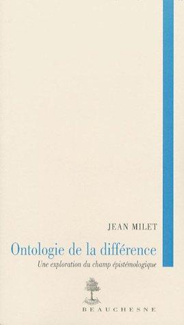 Ontologie de la différence : Une exploration du champ épistémologique par Jean Milet