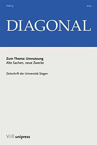Umnutzung: Alte Sachen, neue Zwecke (Diagonal, Band 35) -