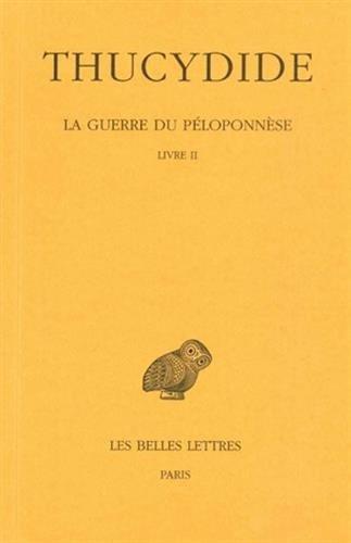 La Guerre du Péloponnèse. Tome II, 1re partie : Livre II par Thucydide