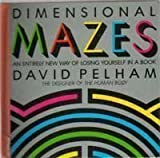 Dimensional Mazes: An Entirely New Way of Losing Yourself in a Book by David Pelham (1989-05-01)