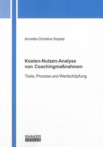 Kosten-Nutzen-Analyse von Coachingmaßnahmen: Tools, Prozess und Wertschöpfung