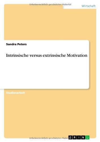 Intrinsische versus extrinsische Motivation