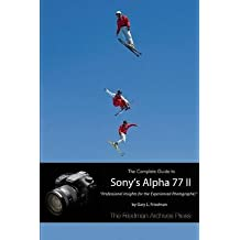 [(The Complete Guide to Sony's Alpha 77 II (B&W Edition))] [By (author) Gary L. Friedman] published on (December, 2014)