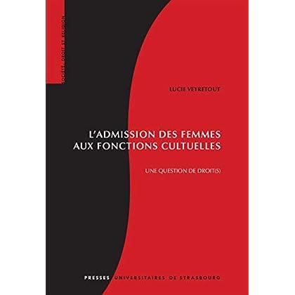 L'admission des femmes aux fonctions cultuelles: Une question de droit(s) (Société, droit et religion)