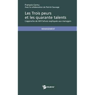 Les Trois peurs et les quarante talents : L'approche de Will Schutz expliquée aux managers