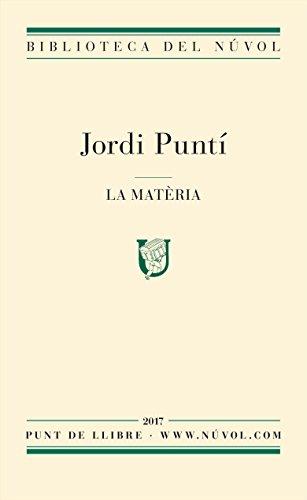 La matèria (Catalan Edition) por Jordi Puntí