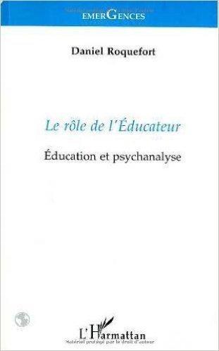 Le rôle de l'éducateur: éducation et psychanalyse de Daniel Roquefort ( 3 mai 2000 )