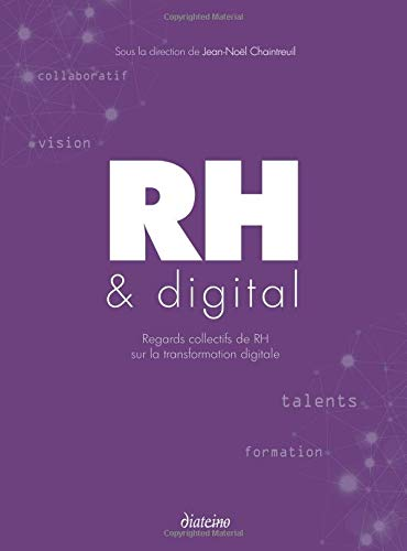 RH et digital: Regards collectifs de RH sur la transformation digitale. par Jean-Noël Chaintreuil