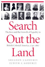 Search out the Land: The Jews and the Growth of Equality in British Colonial America, 1740-1867 (McGill-Queen's Studies in Ethnic History Series) (NONE)