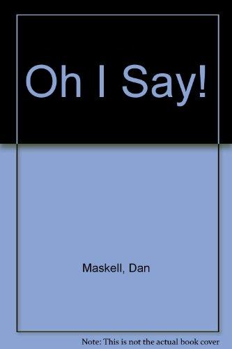 Oh I Say! por Dan Maskell