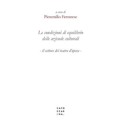 Le Condizioni Di Equilibrio Delle Aziende Culturali. Il Settore Del Teatro D'opera