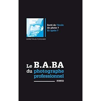 Le B.A. BA du photographe professionnel