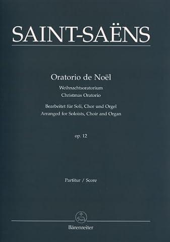 Oratorio de Noel op. 12. Bearbeitet für Soli, Chor und Orgel. Weihnachtsoratorium