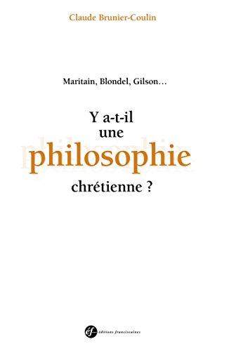 Y a-t-il une philosophie chrétienne ?: Maritain, Blondel, Gilson (EDITIONS FRANCI) par Claude Brunier-Coulin