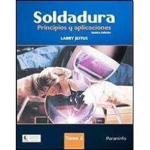 2: Soldadura / Welding: Principios y aplicaciones / Principles and Applications