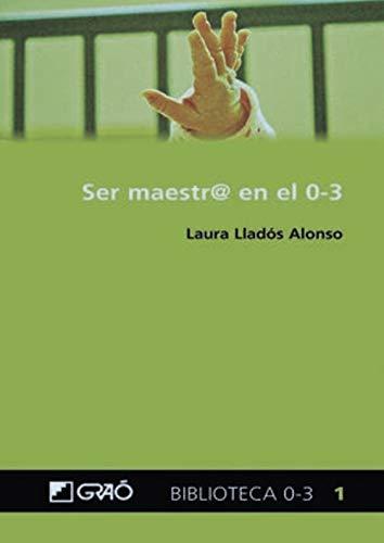 Ser maestr@ en el 0-3: 001 (Biblioteca 0-3)