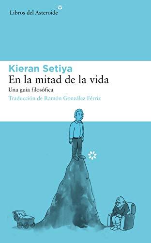 En la mitad de la vida (Libros del Asteroide nº 212) eBook: Kieran ...