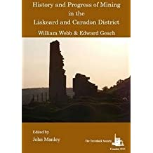 History and Progress of Mining in the Liskeard and Caradon District