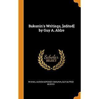 Bakunin's Writings, [edited] by Guy A. Aldre