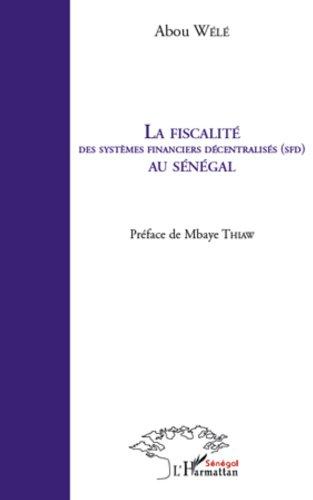 La fiscalité des systèmes financiers décentralisés (SFD) au Sénégal